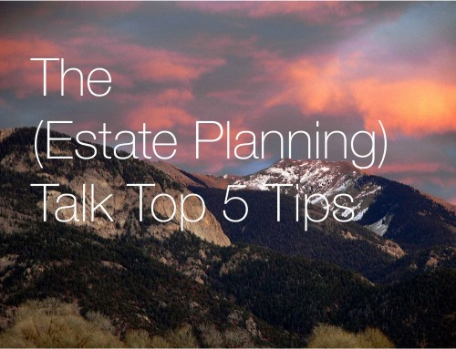 The (Estate Planning) Talk – Top 5 Tips