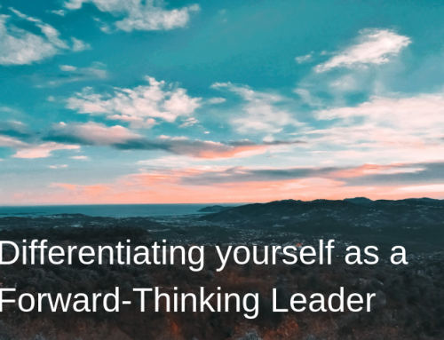 Differentiating yourself as a Forward-Thinking Leader