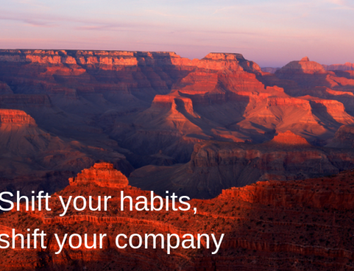Shift your habits, shift your company